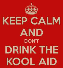 Keep Calm Don't Drink Kool-Aid